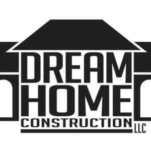 Dream Home Construction LLC